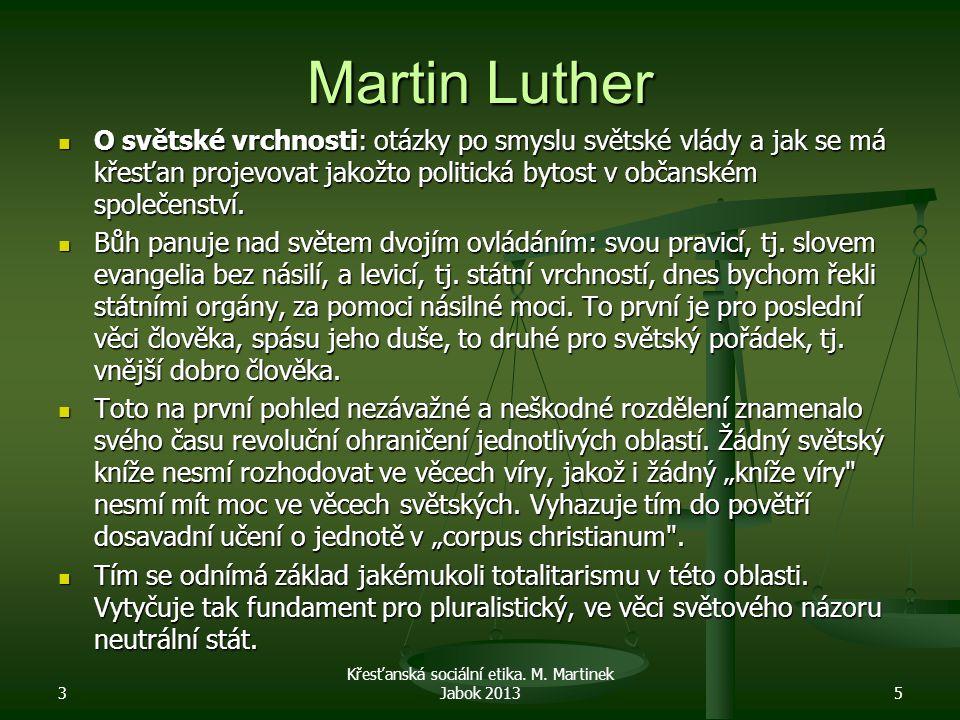 Martin Luther O světské vrchnosti: otázky po smyslu světské vlády a jak se má křesťan projevovat jakožto politická bytost v občanském společenství.