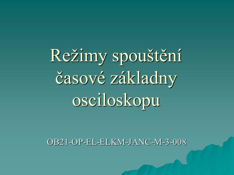 Režimy spouštění časové základny osciloskopu OB21-OP-EL-ELKM-JANC-M-3-008