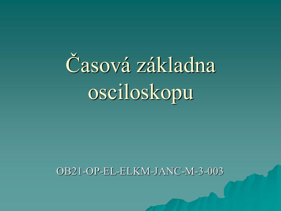 Časová základna osciloskopu OB21-OP-EL-ELKM-JANC-M-3-003