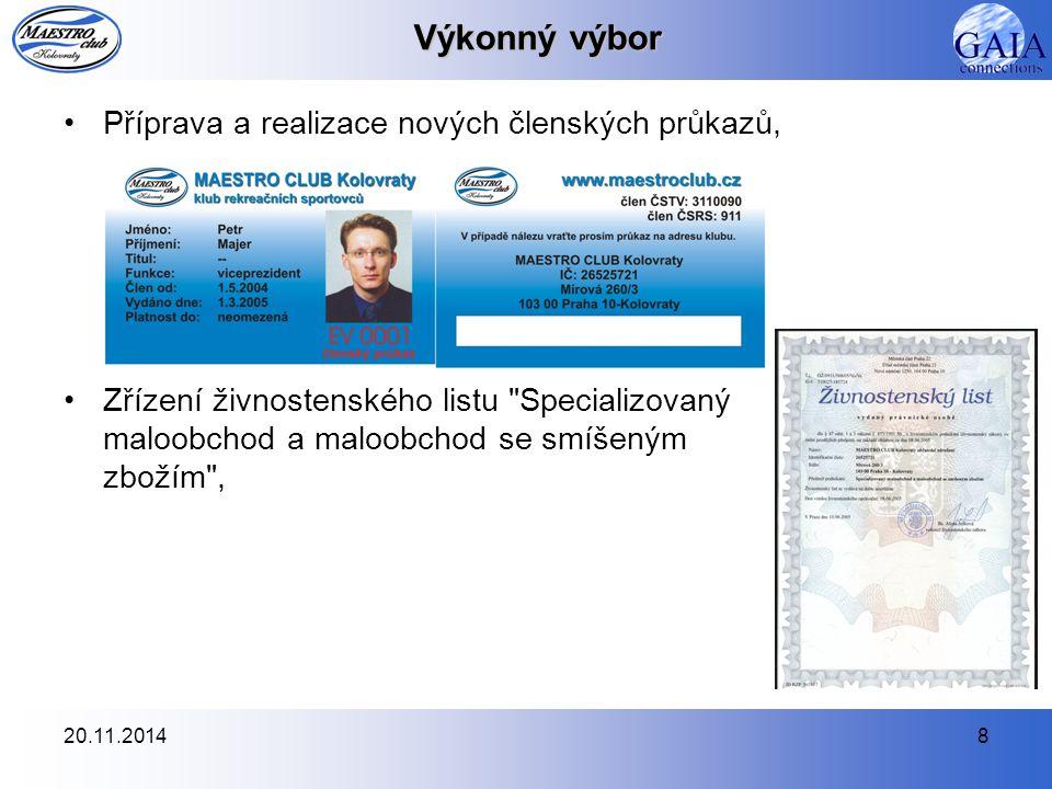 20.11.20148 Výkonný výbor Příprava a realizace nových členských průkazů, Zřízení živnostenského listu