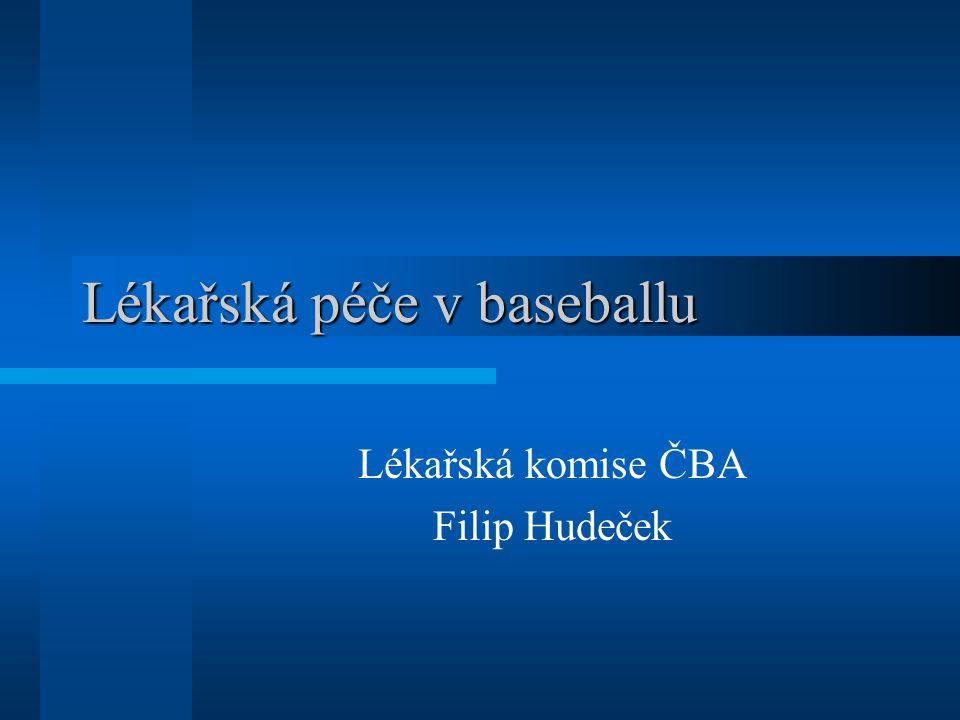 Lékařská péče v baseballu Lékařská komise ČBA Filip Hudeček