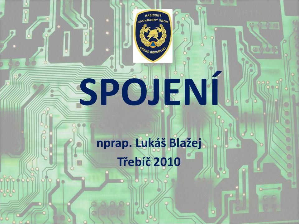 SPOJENÍ U HZS ČR PROBÍHÁ VE 2 SÍTÍCH: SPOJENÍ 1.