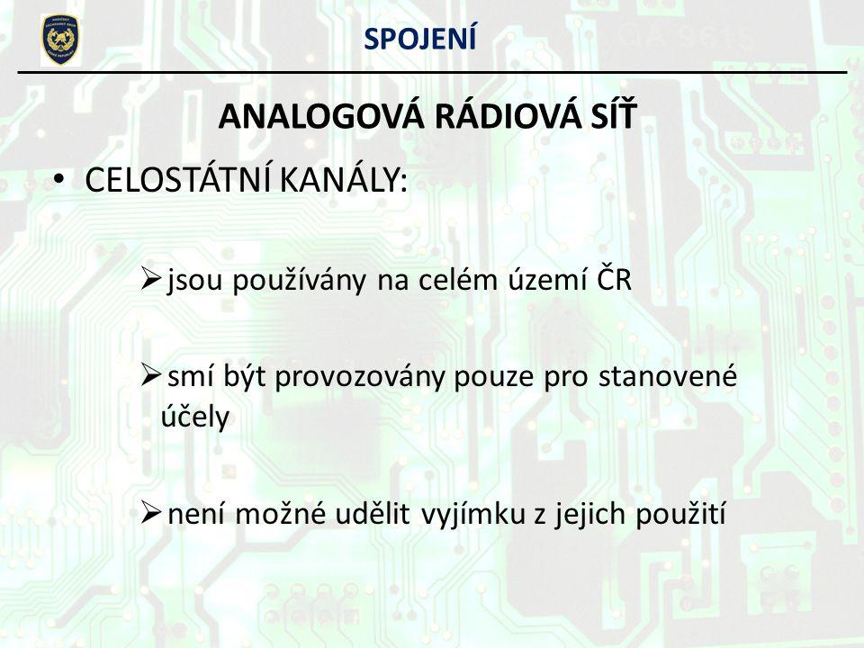 CELOSTÁTNÍ KANÁLY:  jsou používány na celém území ČR  smí být provozovány pouze pro stanovené účely  není možné udělit vyjímku z jejich použití SPO