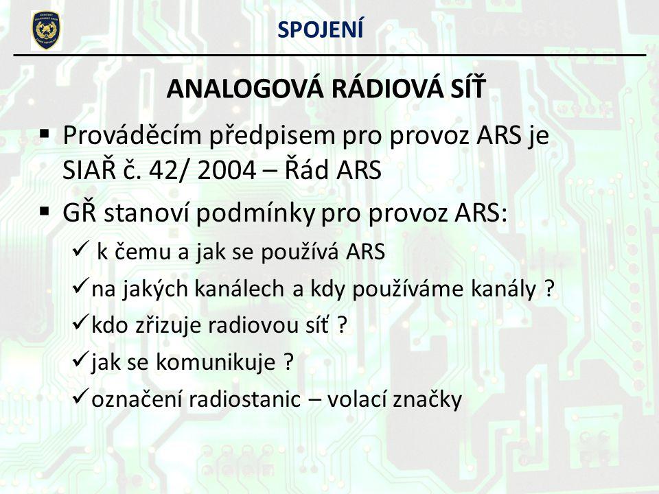 VV rámci ARS jsou provozovány: regionální rádiová síť (krajská) rádiová síť místně příslušného území (býv.