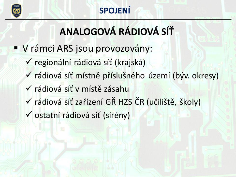 VV rámci ARS jsou provozovány: regionální rádiová síť (krajská) rádiová síť místně příslušného území (býv. okresy) rádiová síť v místě zásahu rádiov