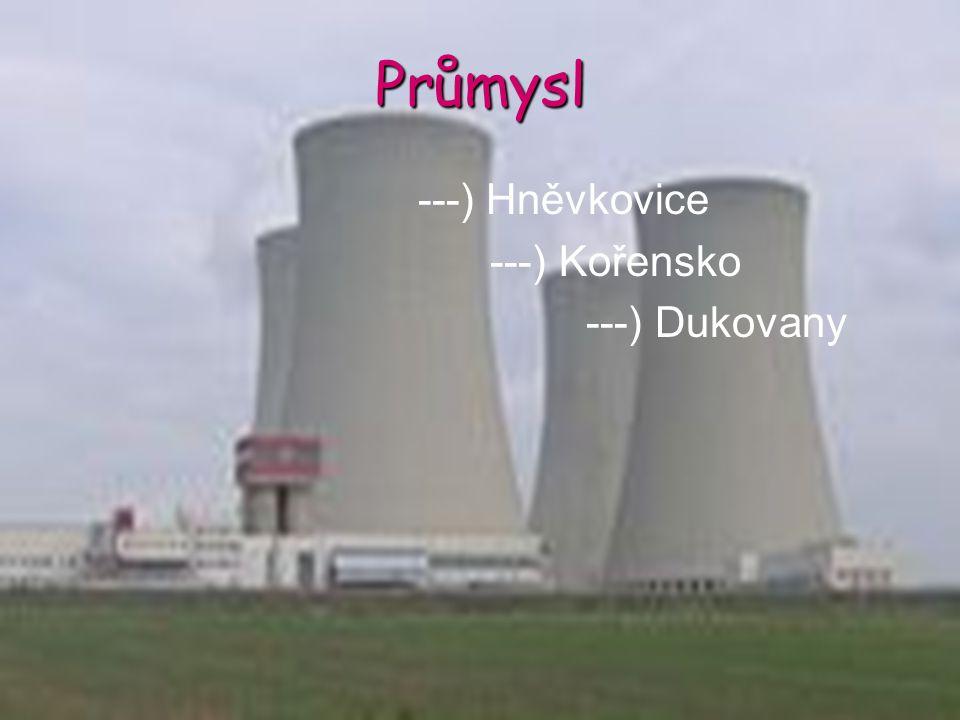 Průmysl ---) Hněvkovice ---) Kořensko ---) Dukovany