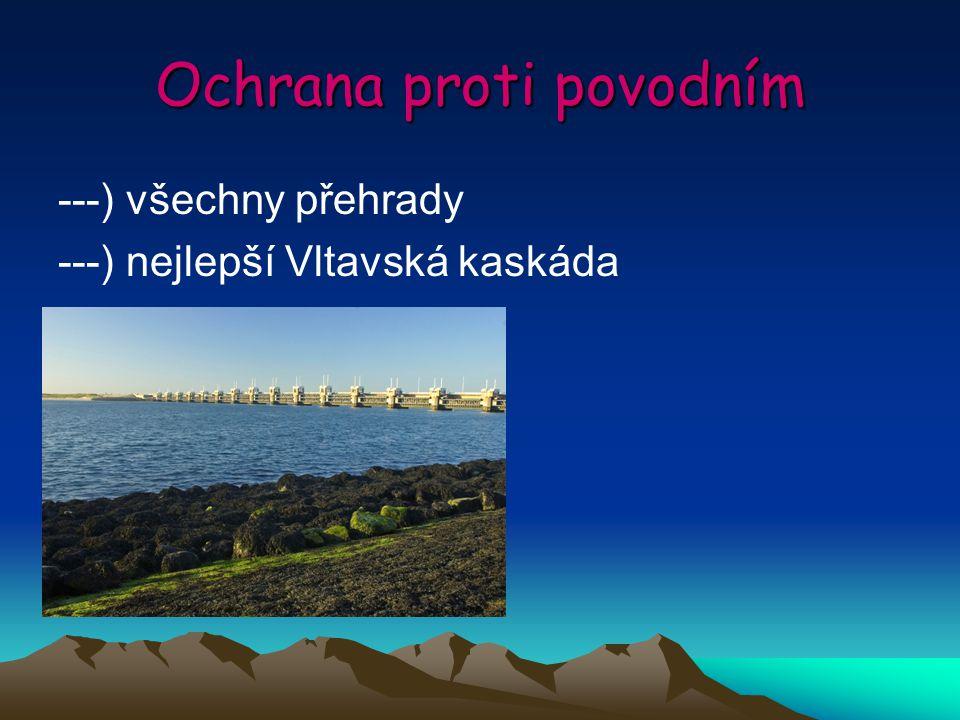 Ochrana proti povodním ---) všechny přehrady ---) nejlepší Vltavská kaskáda