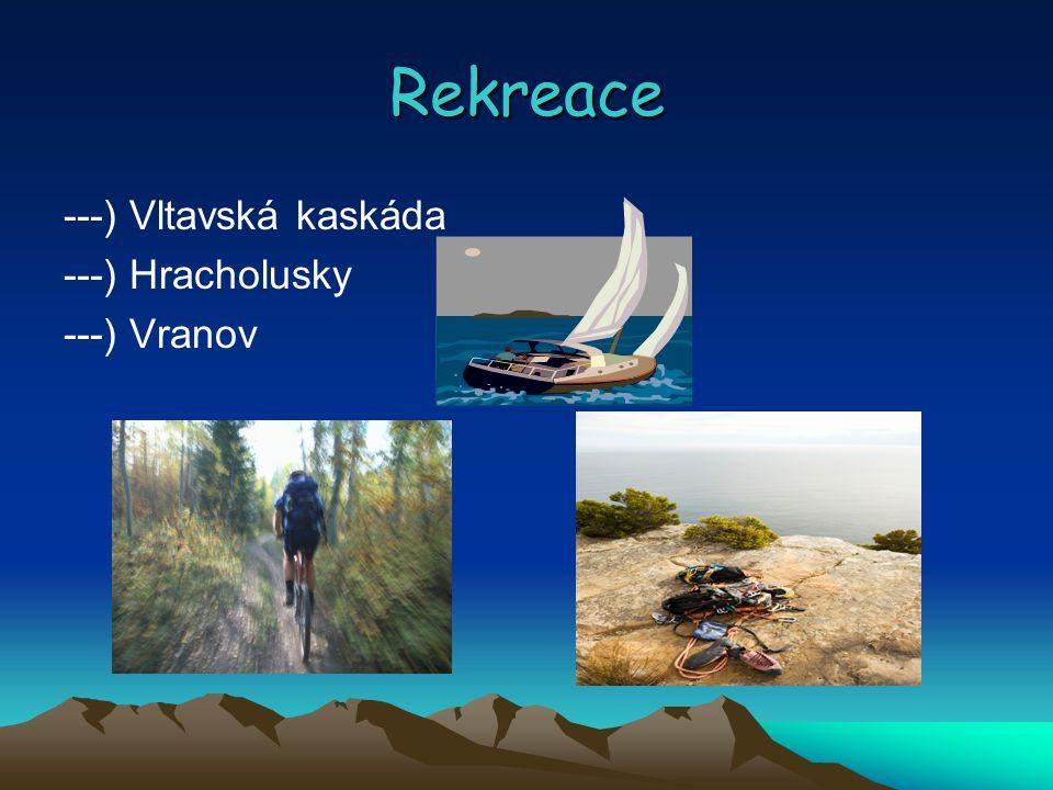 Rekreace ---) Vltavská kaskáda ---) Hracholusky ---) Vranov