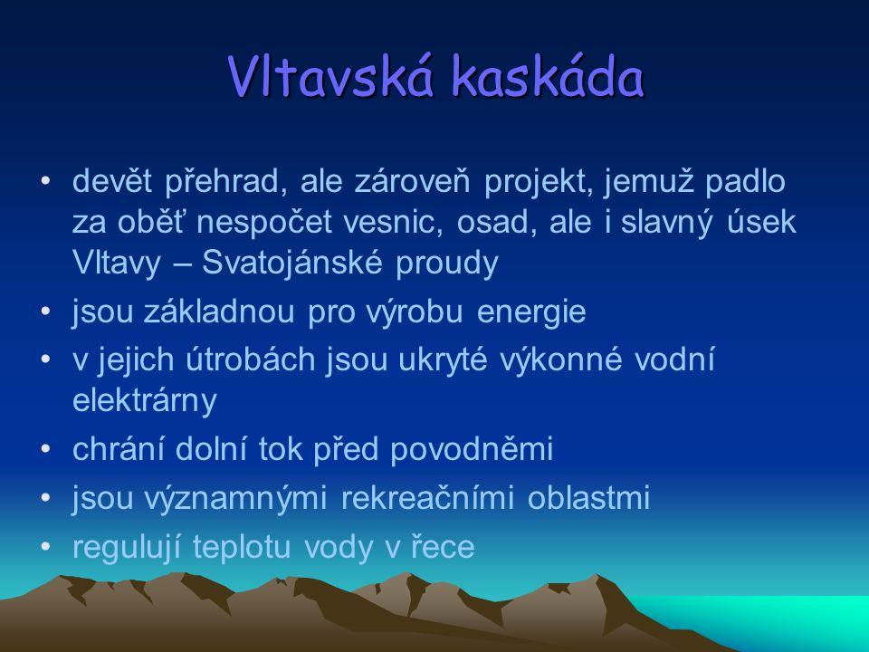 Vltavská kaskáda devět přehrad, ale zároveň projekt, jemuž padlo za oběť nespočet vesnic, osad, ale i slavný úsek Vltavy – Svatojánské proudy jsou zák
