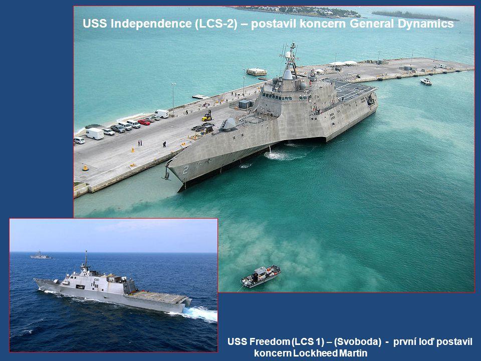 USS Independence (LCS-2) – postavil koncern General Dynamics USS Freedom (LCS 1) – (Svoboda) - první loď postavil koncern Lockheed Martin