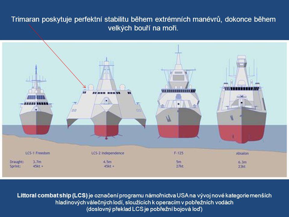 Trimaran poskytuje perfektní stabilitu během extrémních manévrů, dokonce během velkých bouří na moři.