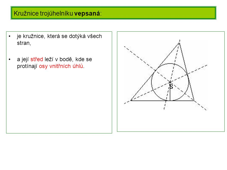 Kružnice trojúhelníku opsaná je kružnice, která prochází všemi vrcholy, a její střed leží v bodě, kde se protínají osy stran trojúhelníku