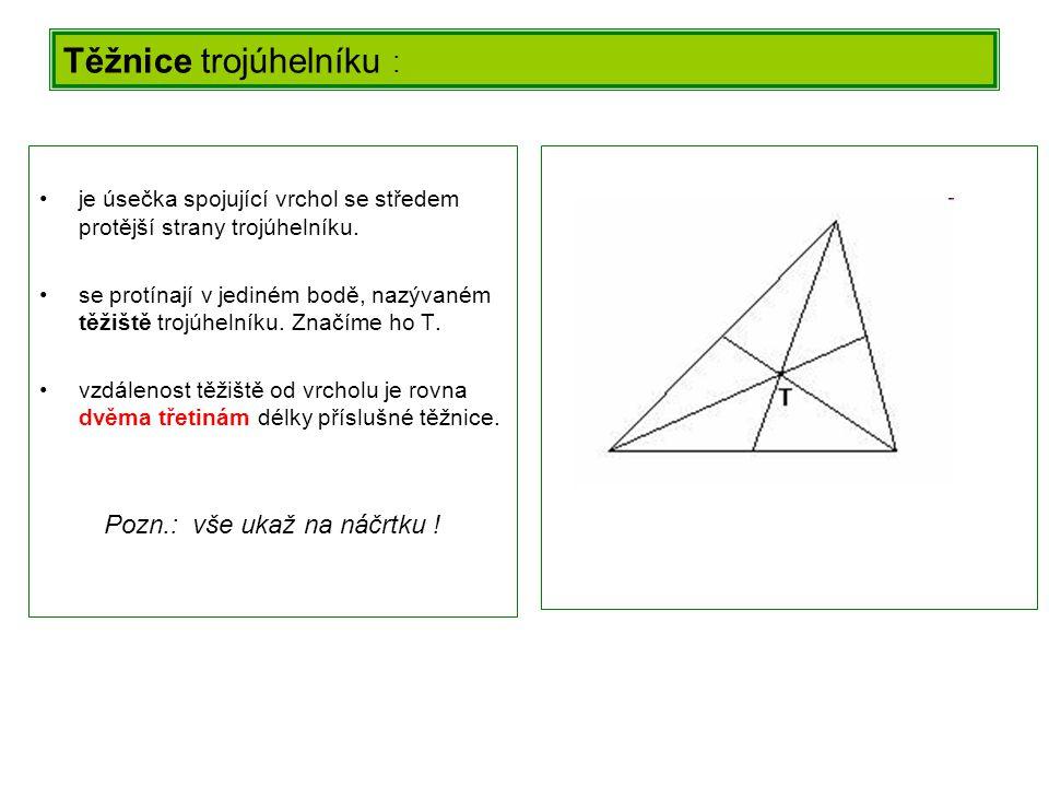 Výška trojúhelníku: je úsečka, jejímiž krajními body jsou vrchol trojúhelníku a pata kolmice vedené tímto vrcholem k přímce určené zbývajícími body trojúhelníku všechny tři přímky, v nichž leží výšky trojúhelníku se protínají v jediném bodě, tzv.