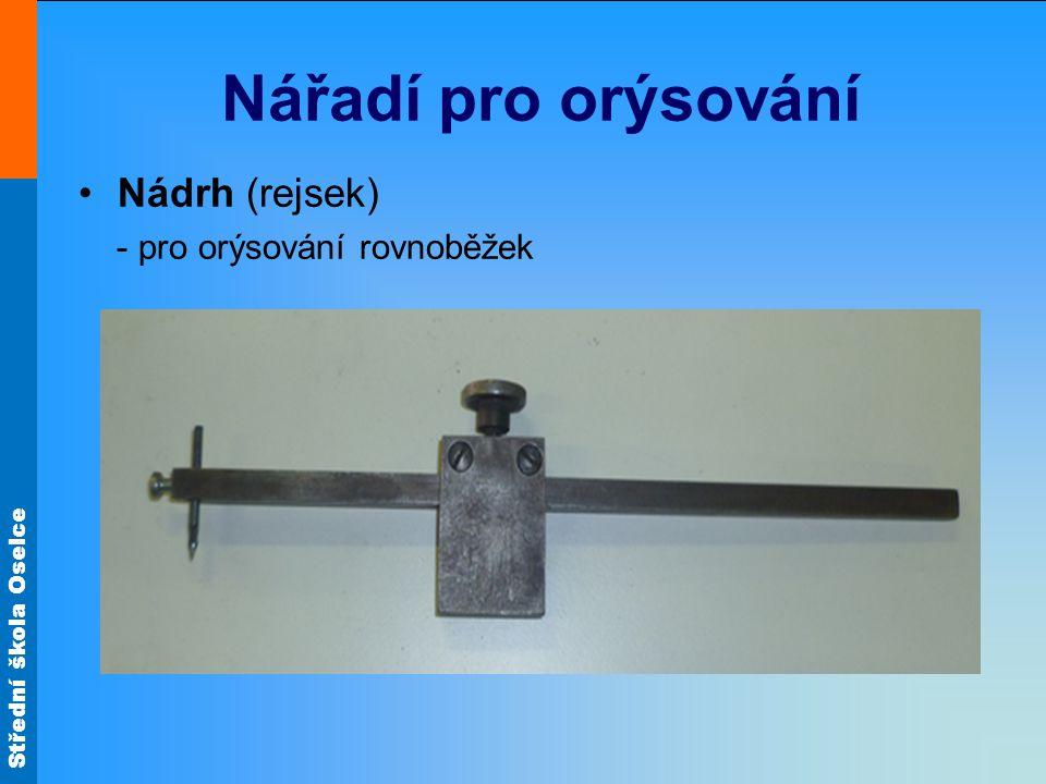 Střední škola Oselce Nářadí pro orýsování Nádrh (rejsek) - pro orýsování rovnoběžek