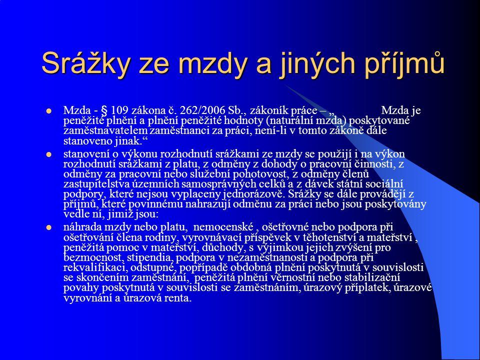 Srážky ze mzdy a jiných příjmů Mzda - § 109 zákona č.