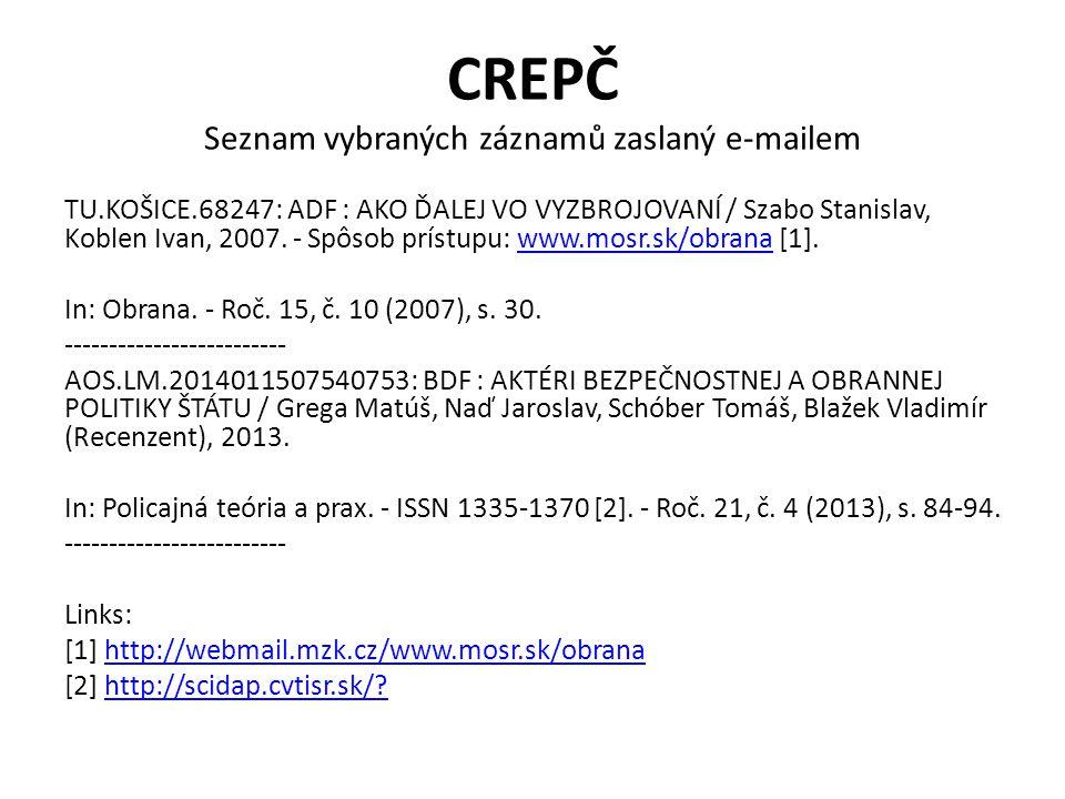 CREPČ Seznam vybraných záznamů zaslaný e-mailem TU.KOŠICE.68247: ADF : AKO ĎALEJ VO VYZBROJOVANÍ / Szabo Stanislav, Koblen Ivan, 2007. - Spôsob prístu
