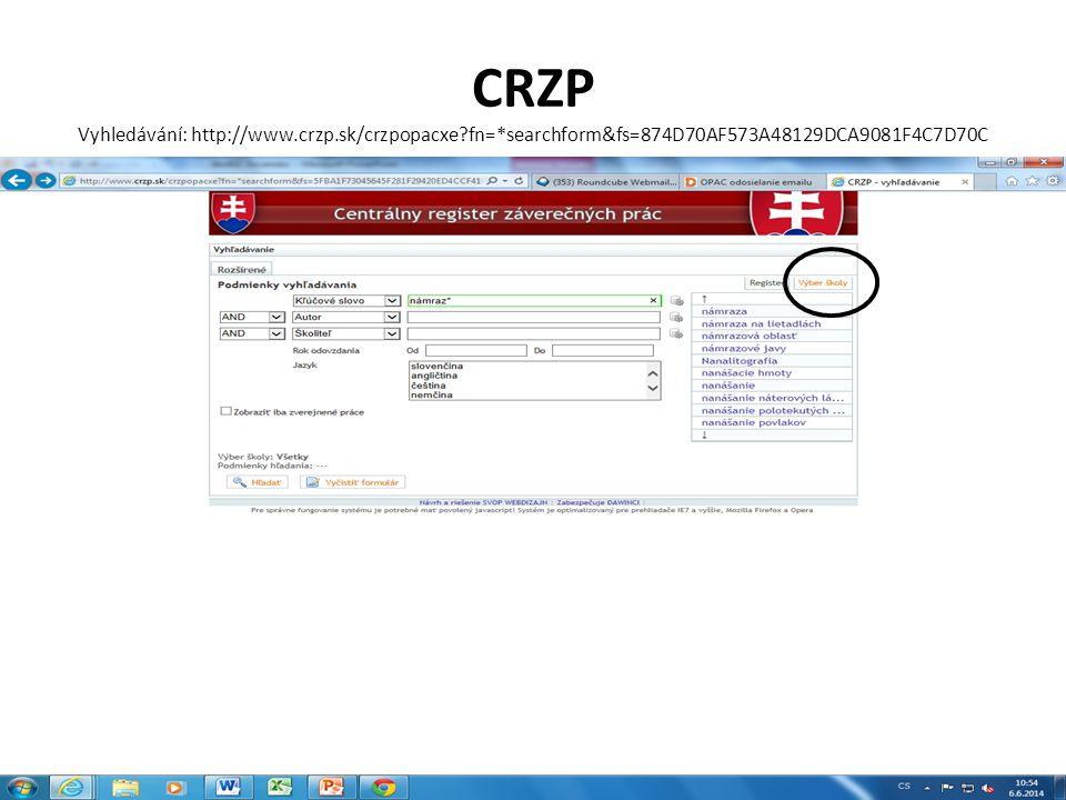 CRZP Vyhledávání: http://www.crzp.sk/crzpopacxe?fn=*searchform&fs=874D70AF573A48129DCA9081F4C7D70C