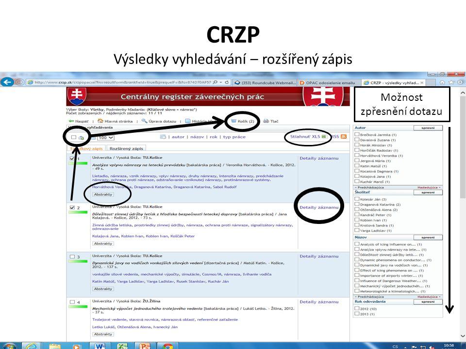 CRZP Výsledky vyhledávání – rozšířený zápis Možnost zpřesnění dotazu