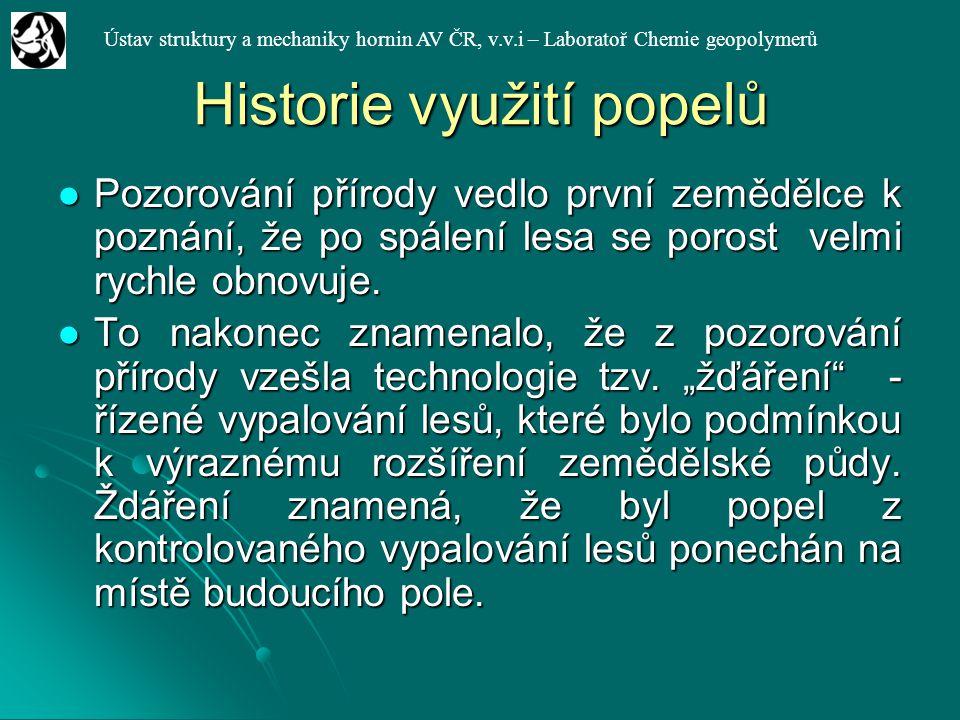 Ústav struktury a mechaniky hornin AV ČR, v.v.i – Laboratoř Chemie geopolymerů Historie využití popelů Pozorování přírody vedlo první zemědělce k pozn