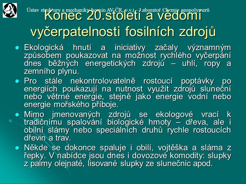 Ústav struktury a mechaniky hornin AV ČR, v.v.i – Laboratoř Chemie geopolymerů Konec 20.století a vědomí vyčerpatelnosti fosilních zdrojů Ekologická h