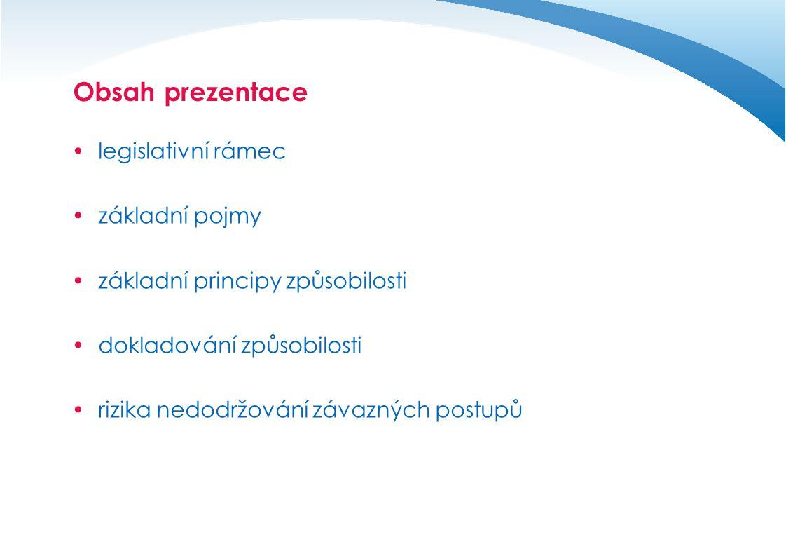 Základní principy způsobilosti Obecná pravidla  soulad s evropskou a českou legislativou a s operačními programy vč.