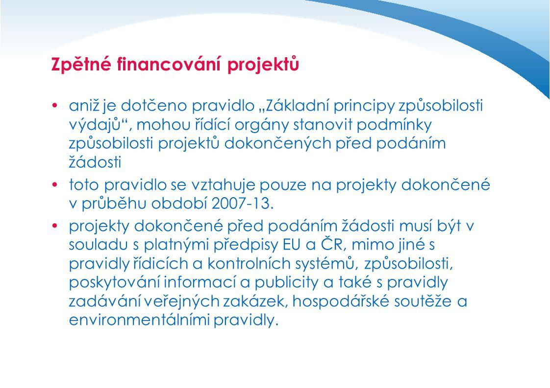 """Zpětné financování projektů  aniž je dotčeno pravidlo """"Základní principy způsobilosti výdajů , mohou řídící orgány stanovit podmínky způsobilosti projektů dokončených před podáním žádosti  toto pravidlo se vztahuje pouze na projekty dokončené v průběhu období 2007-13."""