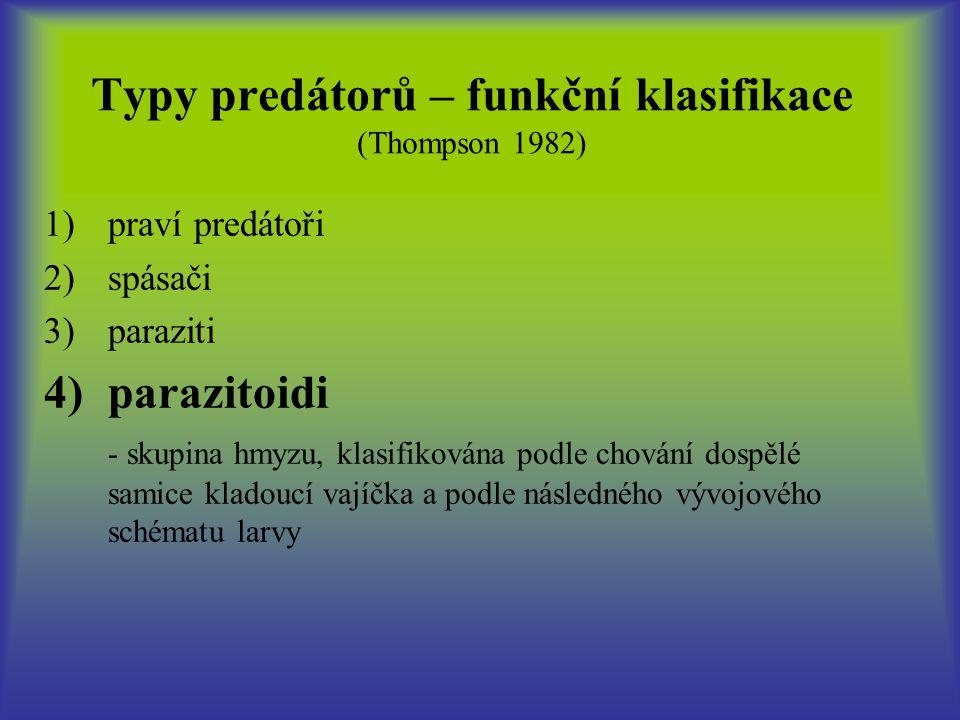Společné znaky s ostatními predátory 1)praví predátoři 2) spásači 3)paraziti - jsou těsně spjati s hostitelským jedincem 4 ) parazitoidi
