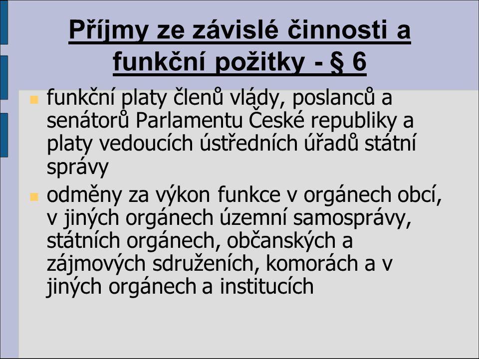 Příjmy ze závislé činnosti a funkční požitky - § 6 funkční platy členů vlády, poslanců a senátorů Parlamentu České republiky a platy vedoucích ústředn