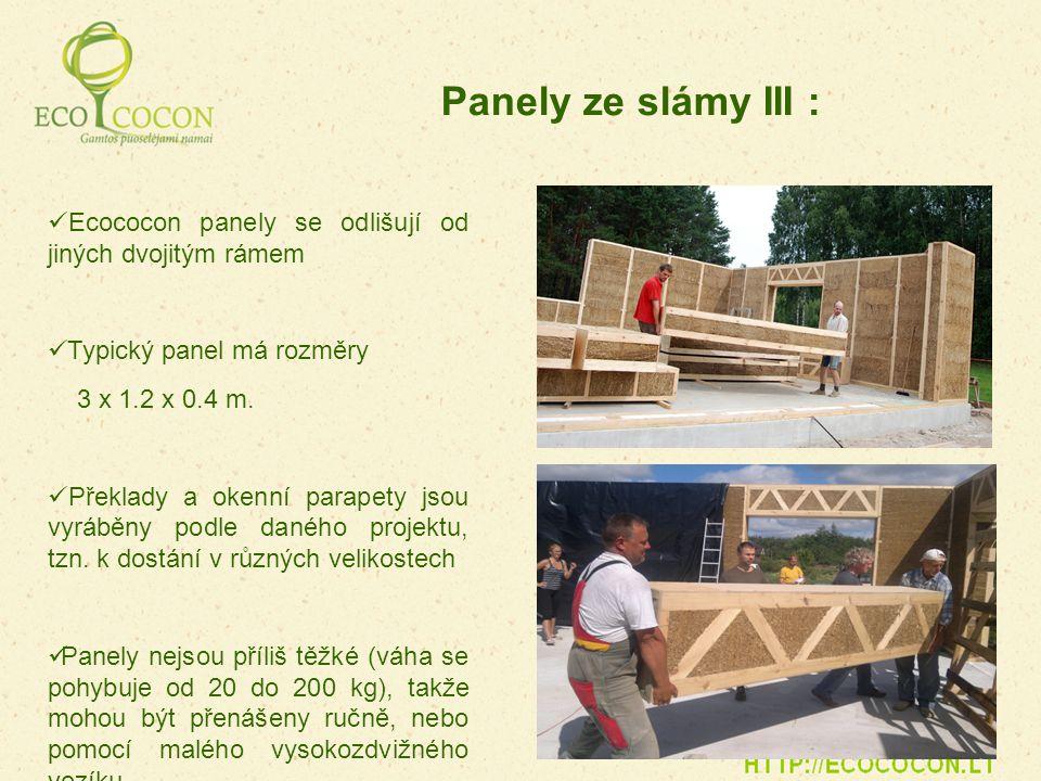 Ecococon panely se odlišují od jiných dvojitým rámem Typický panel má rozměry 3 x 1.2 x 0.4 m. Překlady a okenní parapety jsou vyráběny podle daného p