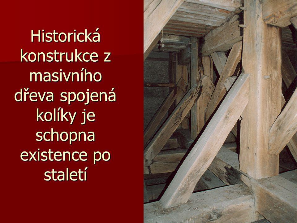 Historická konstrukce z masivního dřeva spojená kolíky je schopna existence po staletí