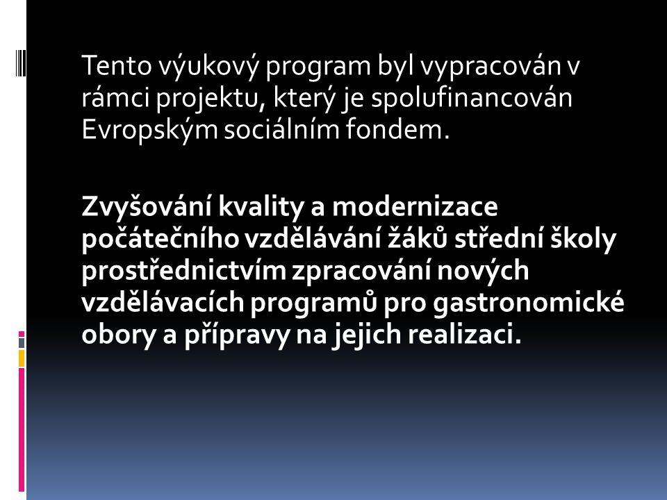 Tento výukový program byl vypracován v rámci projektu, který je spolufinancován Evropským sociálním fondem. Zvyšování kvality a modernizace počátečníh
