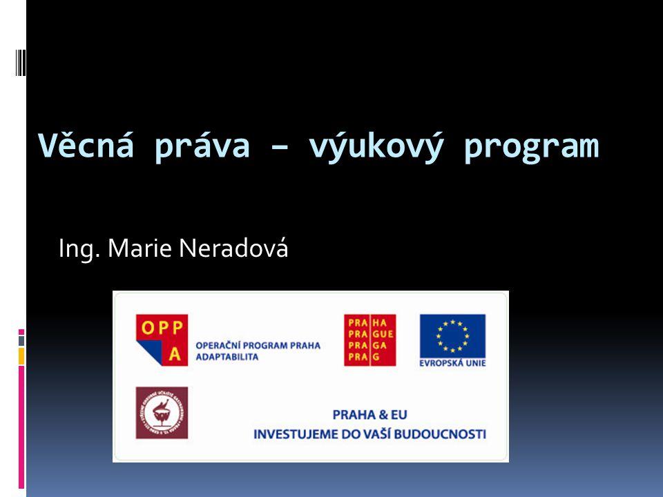 Věcná práva – výukový program Ing. Marie Neradová