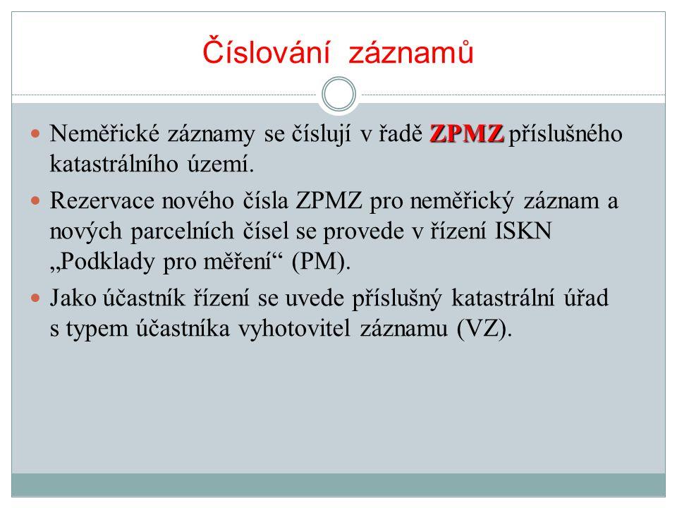 Číslování záznamů ZPMZ Neměřické záznamy se číslují v řadě ZPMZ příslušného katastrálního území.