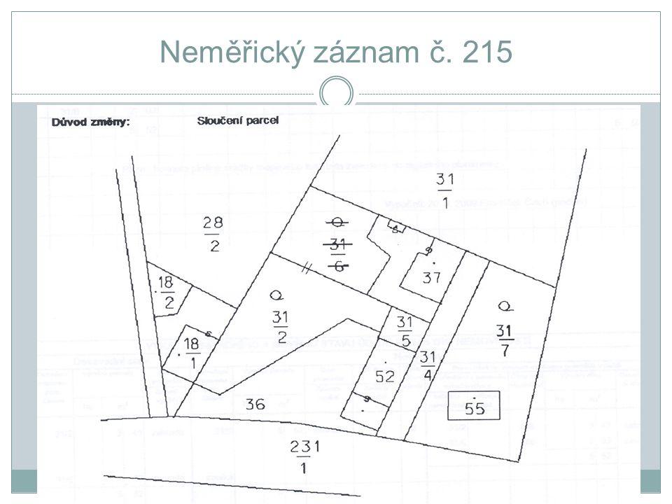 Neměřický záznam pro opravu chybného zobrazení  Provede se kontrolní výpočet výměr dotčených parcel a v SPI se parcele původní evidovaná výměra, není-li překročena mezní odchylka (podle bodů 14.9 a 14.10 přílohy katastrální vyhlášky )  nebo nejedná-li se o výpočet výměry s vyšší přesností (§ 29 odst.