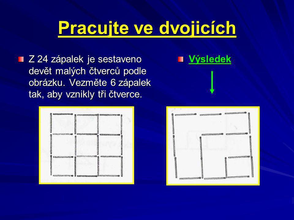 Z 24 zápalek je sestaveno devět malých čtverců podle obrázku.