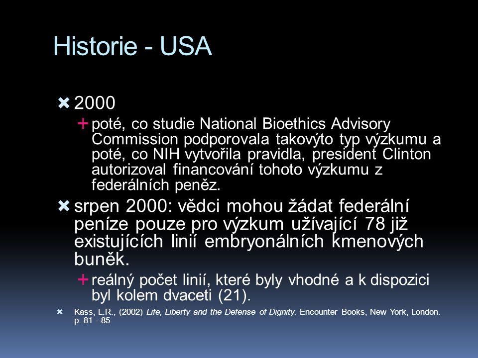 Historie - USA  2000  poté, co studie National Bioethics Advisory Commission podporovala takovýto typ výzkumu a poté, co NIH vytvořila pravidla, pre