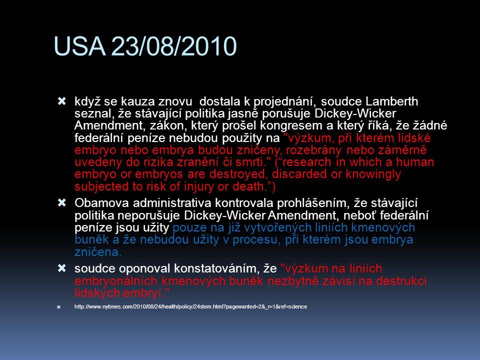 USA 23/08/2010  když se kauza znovu dostala k projednání, soudce Lamberth seznal, že stávající politika jasně porušuje Dickey-Wicker Amendment, zákon