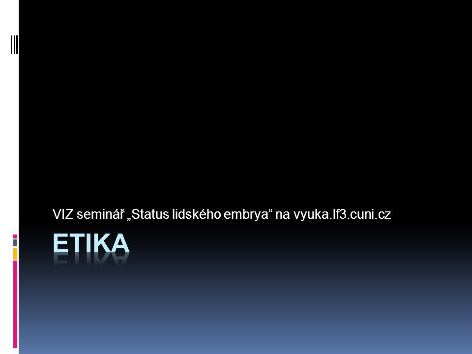 """VIZ seminář """"Status lidského embrya"""" na vyuka.lf3.cuni.cz"""