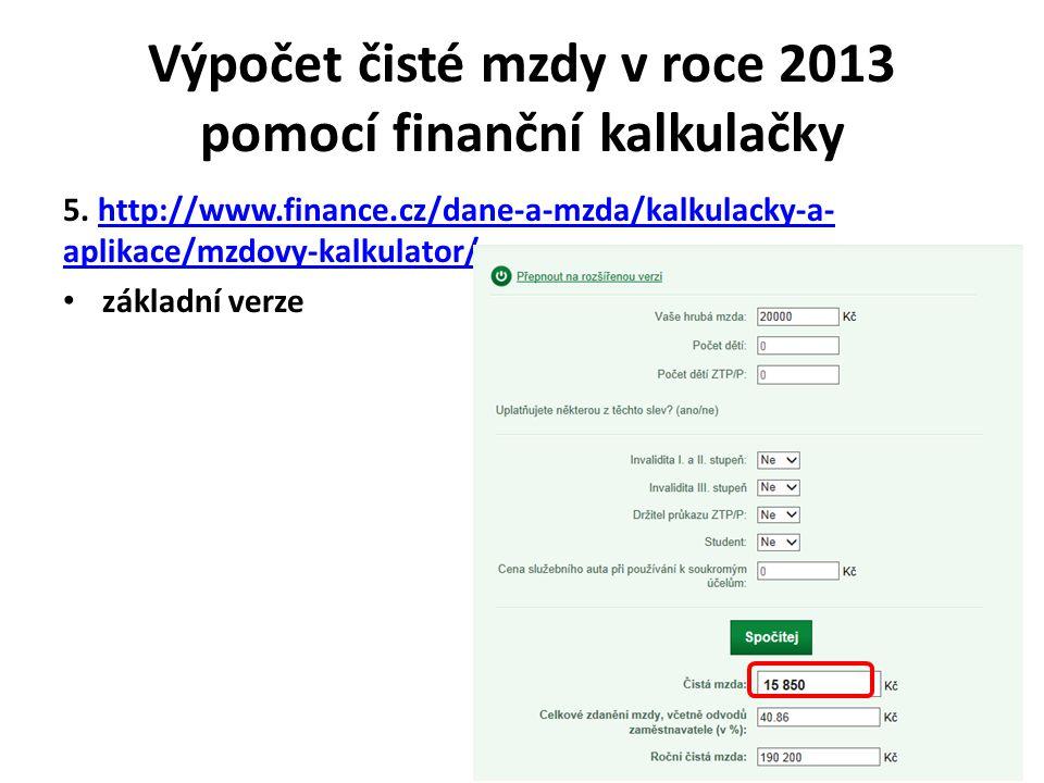 Výpočet čisté mzdy v roce 2013 pomocí finanční kalkulačky 5.