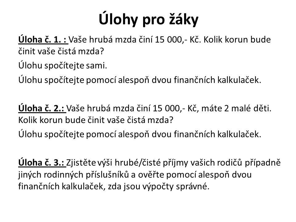 Úlohy pro žáky Úloha č.1. : Vaše hrubá mzda činí 15 000,- Kč.