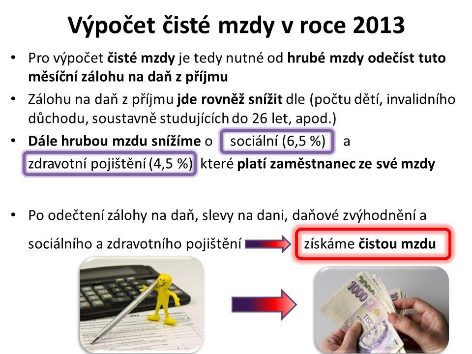 Výpočet čisté mzdy v roce 2013 Např.naše hrubá mzda činí 20 000,- Kč.