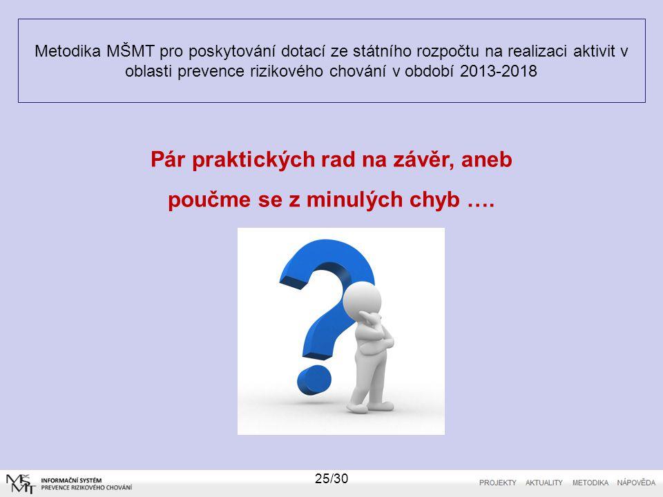 Metodika MŠMT pro poskytování dotací ze státního rozpočtu na realizaci aktivit v oblasti prevence rizikového chování v období 2013-2018 25/30 Pár prak