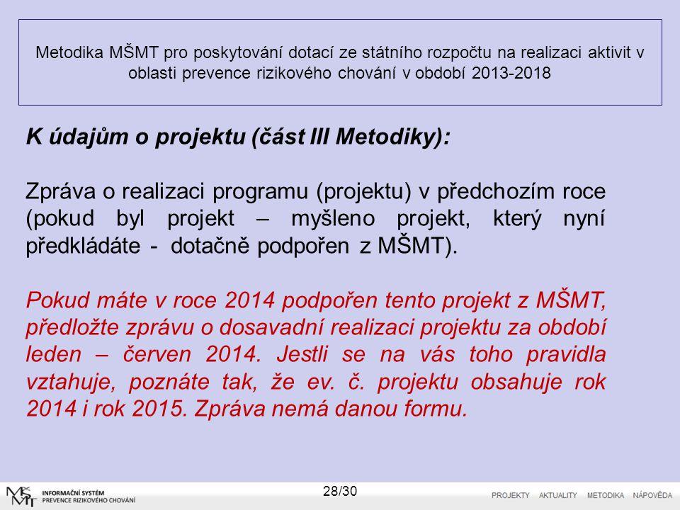 Metodika MŠMT pro poskytování dotací ze státního rozpočtu na realizaci aktivit v oblasti prevence rizikového chování v období 2013-2018 28/30 K údajům