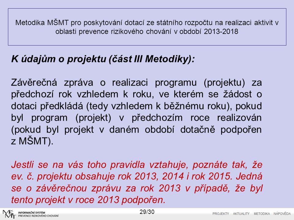 Metodika MŠMT pro poskytování dotací ze státního rozpočtu na realizaci aktivit v oblasti prevence rizikového chování v období 2013-2018 29/30 K údajům