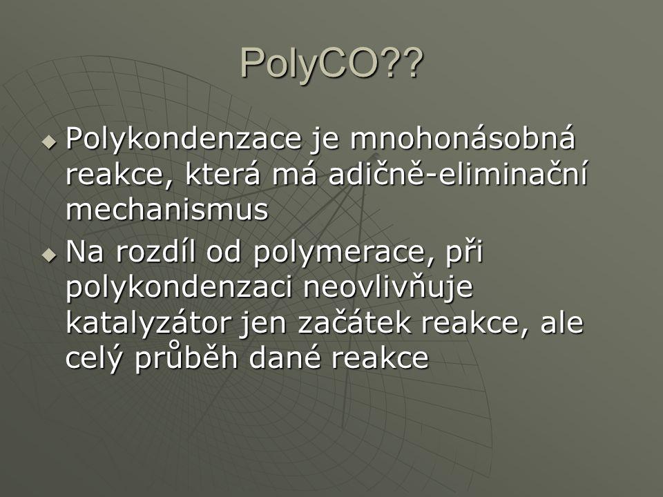 Step by step  Průmyslově se vyrábí reakcí (SE) dimethyltereftalátu s ethylenglykolem  Ethylenglykol volným elektronovým párem kyslíkového atomu zaplní mezeru karbonylového uhlíkového atomu dimethyltereftalátu  To proběhne až po zvýšení elektrolfilního charakteru karbonylového uhlíkového atomu  Toho se dosáhne katalytickým účinkem minerálních kyselin poskytujících elektron, který se naváže na daný kyslík