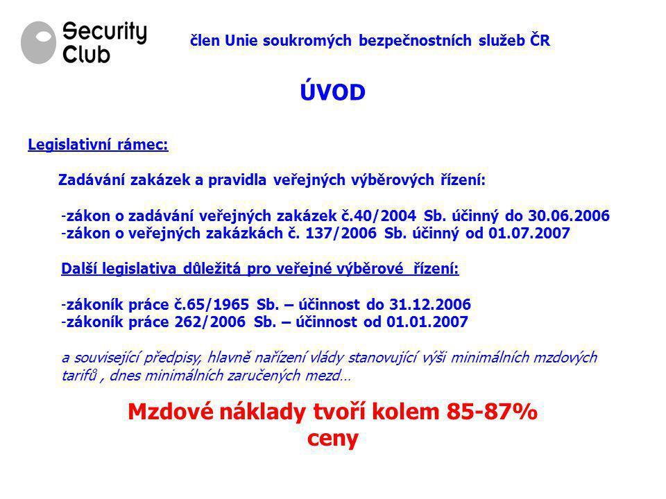 člen Unie soukromých bezpečnostních služeb ČR ÚVOD Legislativní rámec: Zadávání zakázek a pravidla veřejných výběrových řízení: -zákon o zadávání veře