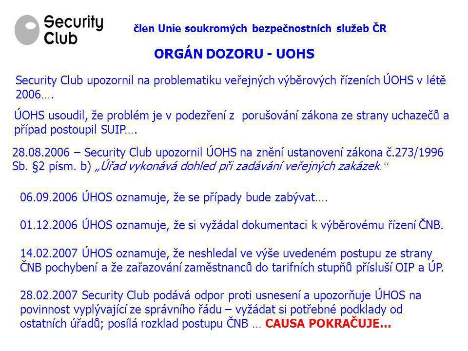 člen Unie soukromých bezpečnostních služeb ČR ORGÁN DOZORU - UOHS Security Club upozornil na problematiku veřejných výběrových řízeních ÚOHS v létě 2006….