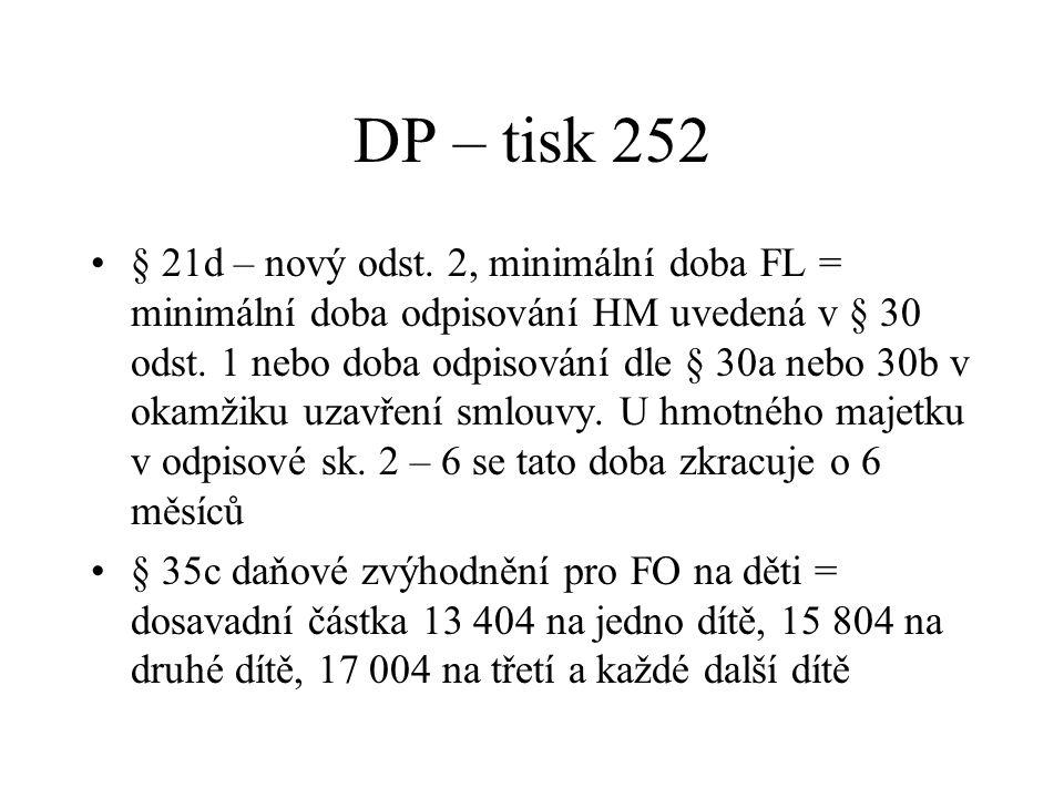 DP – tisk 252 § 21d – nový odst. 2, minimální doba FL = minimální doba odpisování HM uvedená v § 30 odst. 1 nebo doba odpisování dle § 30a nebo 30b v