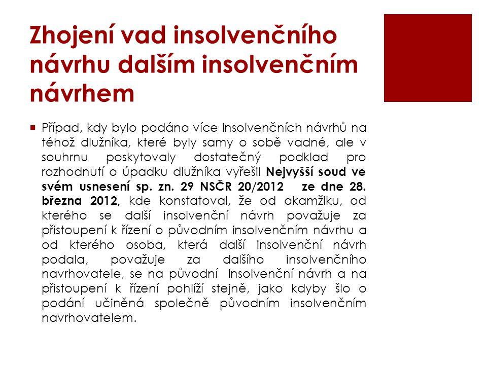 Zhojení vad insolvenčního návrhu dalším insolvenčním návrhem  Případ, kdy bylo podáno více insolvenčních návrhů na téhož dlužníka, které byly samy o