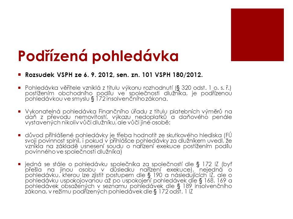 Podřízená pohledávka  Rozsudek VSPH ze 6. 9. 2012, sen. zn. 101 VSPH 180/2012.  Pohledávka věřitele vzniklá z titulu výkonu rozhodnutí (§ 320 odst.